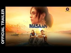 Masaan Official Trailer | Starring Richa Chadda | YouTube http://www.dnaindia.com/entertainment/report-films-through-a-gender-lens-the-tearless-and-fearless-women-of-masaan-2129319