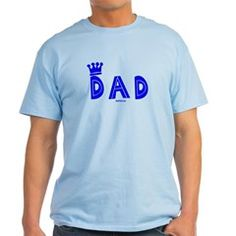 King Dad T-Shirt. Show Dad he's a king with this King Dad t shirt. Available in many styles, sizes and colors this shirt lets Dad know you think he's the boss. Great gift for Father's Day or any day.