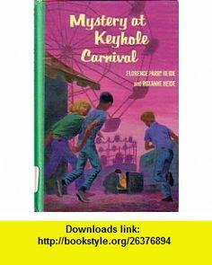 Mystery at Keyhole Carnival (A Spotlight Club Mystery) (9780807553619) Florence Parry Heide, Roxanne Heide, Seymour Fleishman , ISBN-10: 0807553611  , ISBN-13: 978-0807553619 ,  , tutorials , pdf , ebook , torrent , downloads , rapidshare , filesonic , hotfile , megaupload , fileserve