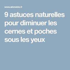 9 astuces naturelles pour diminuer les cernes et poches sous les yeux