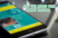 How to Easily Root Android Phone Without Computer
