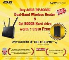 Buy ASUS RT-AC68U router & Get 500Gb Harddrive worth rs. 3910/- free.
