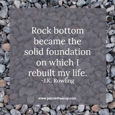 6 Quotes to Encourage You When You Feel Like You've Hit Rock Bottom