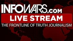 LIVE  Alex Jones Infowars Stream With Today's LIVE Shows • 9AM til 7PM ...