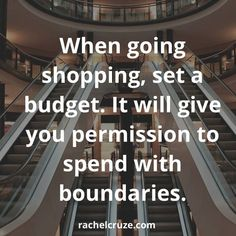 Budgets Give You Permission To Shop
