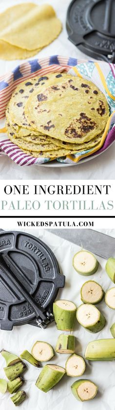 One Ingredient Plantain Tortillas - Easy and SO versatile. Can even be made into calzone dough or pizza dough!