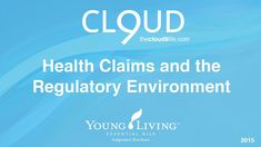 http://thecloud9life.com Young Living Essential Oils - Learn FDA regulations related to health claims and the regulatory environment.