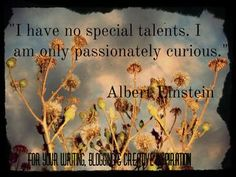 For Your Writing, Blogging & Creative Inspiration: Einstein & Curiosity - a Writing Prompt, a Quote & Much More