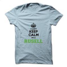 I cant keep calm Im a RUSELL - #shirt skirt #victoria secret hoodie. I WANT THIS => https://www.sunfrog.com/Names/I-cant-keep-calm-Im-a-RUSELL.html?68278