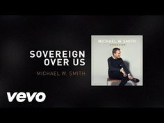 AMAZING SONG!   Michael W. Smith - Sovereign Over Us (Live) - YouTube