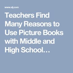 Teachers Find Many Reasons to Use Picture Books with Middle and High School…