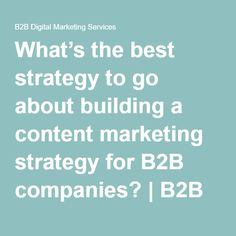 What's the best strategy to go about building a content marketing strategy for companies? Know Your Customer, Build A Blog, Content Marketing Strategy, Digital Marketing Services, Free Website, Good Things, Building, Buildings, Architectural Engineering