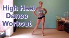 High Heel Dance Workout for Dancers w/ strong ankle muscles -One More Round ...........someday ill just be able to walk in heels lol