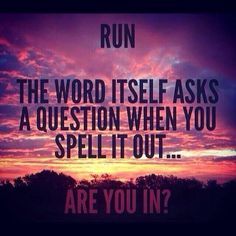 I never thought that RUN could be R U N- are you in? So cool