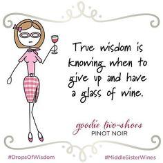 Insightful. #Wine #MiddleSisterWines #DropsOfWisdom #WineWednesday