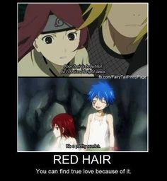 Anime, fairytail, Naruto. I have red hair and I still haven't found love.