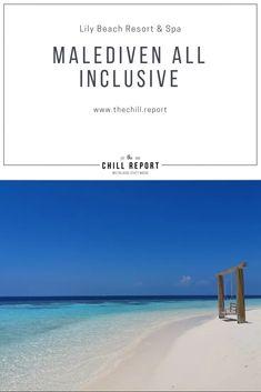 Malediven All Inclusive - Lily Beach Resort & Spa - The Chill Report Dubai, Hotel Reviews, Resort Spa, Beach Resorts, Maldives, Lily, Traveling, Maldives Islands, Viajes