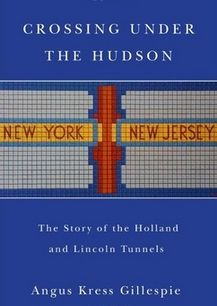 """Dr. Angus  Gillespie's book, """"Crossing Under the Hudson,"""" was a tremendous resource in developing the Museum's exhibition """"Driving Under the Hudson, A History of the Holland and Lincoln Tunnels."""" His lecture on Mar. 4 was the among the best-attended talks at the Museum."""