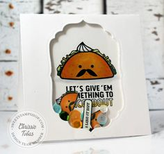 Card created by designer Chrissie Tobas with the Sweet Stamp Shop Give 'Em Tacos stamp set