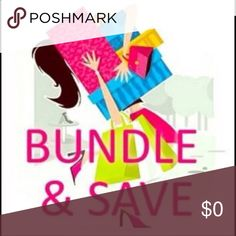Bundle and Save 💲💲 Bundle and Save 💲💲 Other Other
