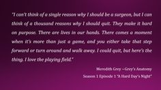"""Mike says, """"Grey's and other sappy med shows are for nurses who wish they were docs.""""Such a jerk, and such a surgeon. Cool quote though."""