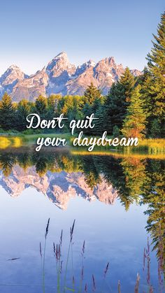 phone wall paper country Dont quit your daydream / Grand Teton National Park / Save for your mobile phones lock screen or wallpaper. Travel Advice, Travel Quotes, Picnic Quotes, Grand Teton National Park, National Parks, Inspirational Phone Wallpaper, Mountain Quotes, Dont Quit Your Daydream, Country Quotes