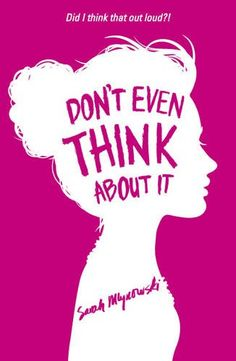 Don't Even Think About It by Sarah Mlynowski http://www.amazon.co.uk/dp/140833156X/ref=cm_sw_r_pi_dp_TDfmub1R573PH