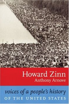 Howard Zinn just gets people to think.  i like it.  Great perspective on history.