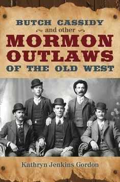 Did you know Butch Cassidy was a Mormon?? Read all about it in this article and book.