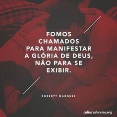 Fomos chamados para manifestar a Glória de Deus, não para se exibir! #church #eutenhoumchamado #jesus #like #god #frases