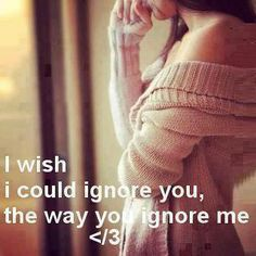 Hate to be ignored :(