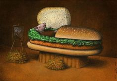 See life through satirical artists Pawel Kuczynski. The artist who is spot on with what might actually be wrong with the world...