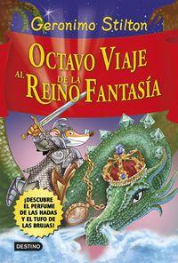 Octavo Viaje Al Reino De La Fantasia - Geronimo Stilton