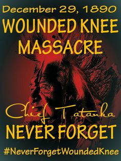 * December 1890 Never Forget Wounded Knee * * Native American Prayers, Native American Wisdom, Native American Artwork, American Indians, Native Indian, Native Art, Indian Art, World History Facts, Wolf Quotes