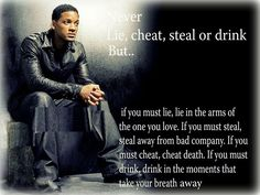 Wise words to live by - will smith