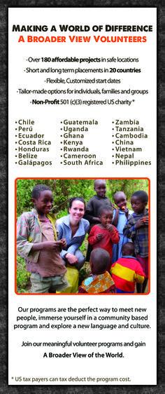 Volunteer abroad 25 Countries  245 Social & Environmental programs, from 1 week to 12 weeks www.abroaderview.org
