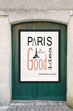 Paris Is Alway's A Good Idea 2Beautiful by UrbanDigitalArt on Etsy, $5.95