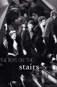 One direction>>> omigod Liam Harry and Louis are just like walking up the stairs, Zayn looks... never mind, and Nialls like 'IM CLIMBING THE STAIRS THATS RIGHT THATS RIGHT WEYHEY'