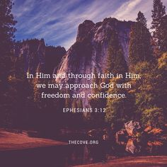 In Him and through faith in Him, we may approach God with freedom and confidence. Ephesians 3:12 #Scripture #Faith
