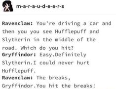 Well Ravenclaw does have a point 😂😂…. Harry Potter Puns, Harry Potter Universal, Harry Potter World, Slytherin And Hufflepuff, Ravenclaw Memes, Satire, Book Memes, Hogwarts Houses, Humor