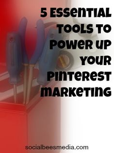 5 Essential Tools to Power Up Your Pinterest Marketing  Read full article here:  http://socialbeesmedia.com/5-essential-pinterest-tools-power-pinterest-marketing/     #pinteresttips #pinterestmarketing