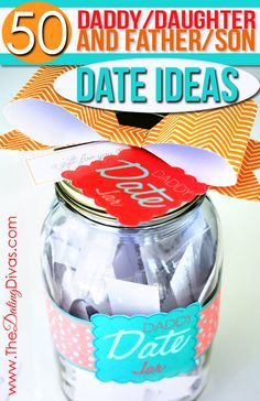 FREE printables to make your own Daddy Date Jar! Including 50 Daddy/Daughter AND 50 Father/Son date ideas.  Totally starting this tradition.  www.TheDatingDivas.com #daddydates #daddydaughter #fatherson