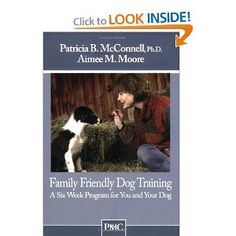 Family Friendly Dog Training: A Six Week Program for You and Your Dog --- http://www.amazon.com/Family-Friendly-Dog-Training-Program/dp/1891767119/?tag=kimbsstuf-20