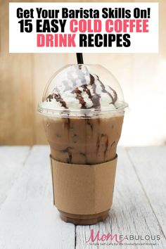 Do you love those pricey cold coffee drinks in the summer? Do your kids? Yep, mine too. They're actually quite easy to make yourself at home! These 15 cold coffee drink recipes will show you how to get your barista skills on in your own kitchen (and save a buck or two!)