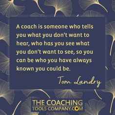It can be hard to find great quotes about coaching to share! So, we chose 10 quotes and made them into beautiful graphics for coaches to use and share during ICF International Coaching Week. Tom Landry, Life Coach Quotes, Softball Quotes, Work Tools, Have You Seen, Learning To Be, Health Quotes, Health Coach