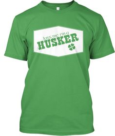 A Husker St. Patty's Shirt, What Else Do You Need?