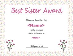Printable best sister award certificate. Free downloads at http://mycertificatetemplates.com/download/best-sister-certificate/