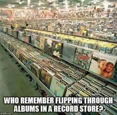 who remembers flipping through albums in a record store childhood memories good old days