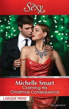 Mills & Boon™: Claiming His Christmas Consequence by Michelle Smart