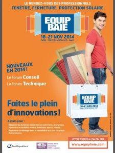 Equipbaie est le Salon de référence de la Fenêtre, de la Fermeture et de la Protection solaire  http://www.batilogis.fr/agenda/salon-france-2014-1.html
